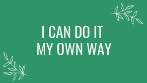 I Can Do It My Own Way
