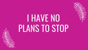 I Have No Plans To Stop