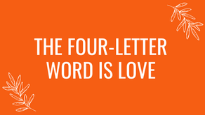 The Four-Letter Word Is Love