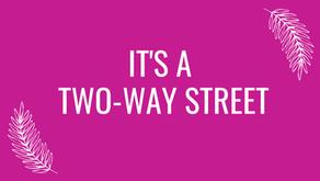 It's A Two-Way Street