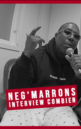 Neg'Marrons Interview Combien