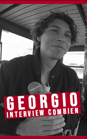 Georgio / Interview Combien