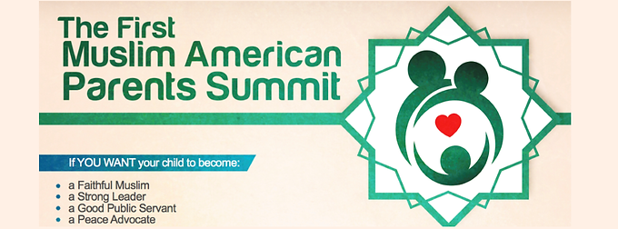 The First Muslim American Parents Summit