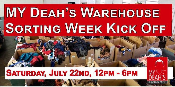 MY Deah's Warehouse - Sorting Week Kick Off