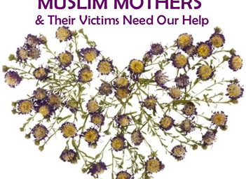 Abusive Muslim Mothers & Their Victims Need Our Help