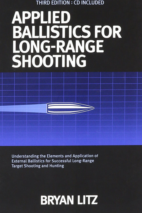 Applied Ballistics For Long Range Shooting (3rd edition with CD)