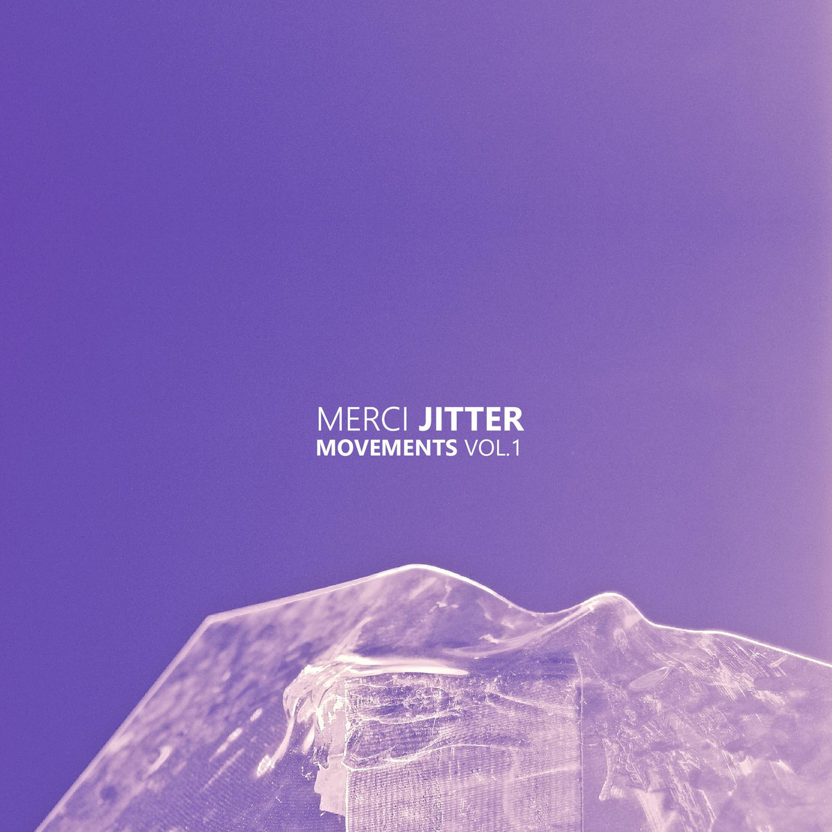 Merci Jitter Movements Vol. I
