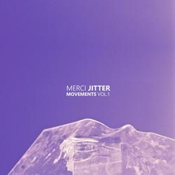 Merci Jitter Movements Vol. I