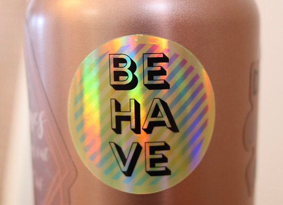 Behave Holographic Sticker