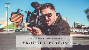 Guidelines for Proper Product Videos