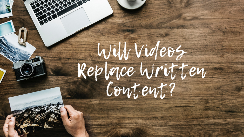 Will Videos Replace Written Content Marketing?