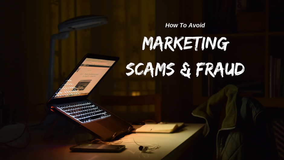 How To Avoid Marketing Scams & Fraud