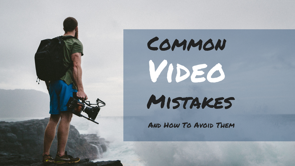 Common Video Marketing Mistakes and How to Fix Them
