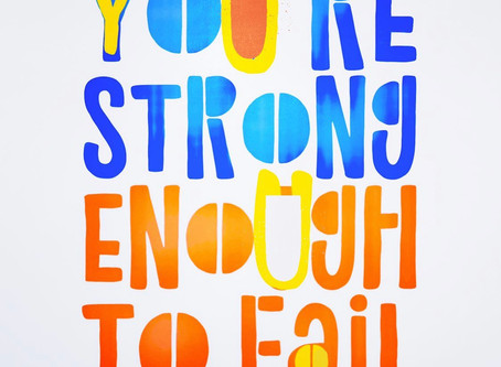You're Strong Enough to Fail.