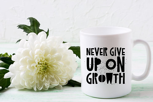 Never Give Up On Growth Crisp White Mug