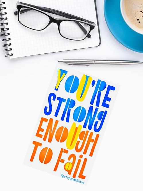 You're Strong Enough to Fail