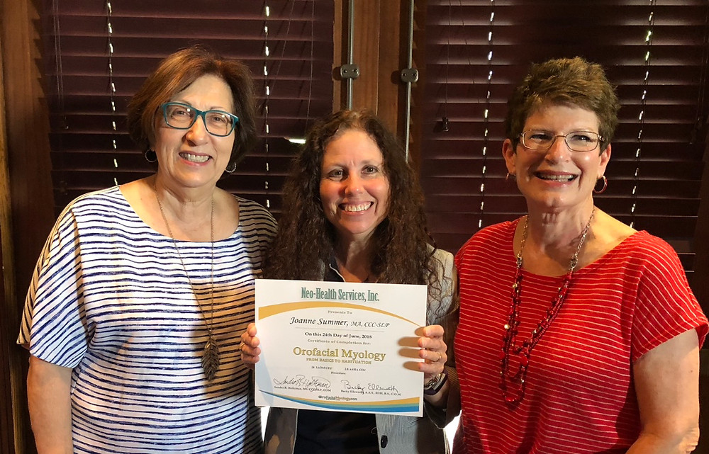Joanne Summer recently received a certificate for completing a 28-hour course in orofacial myology from instructors Sandra Holtzman (left) and Becky Ellsworth.