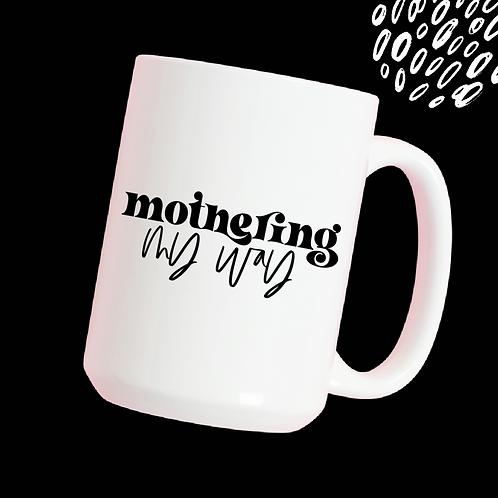 Mothering my way