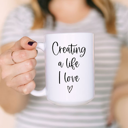 Creating a life I love
