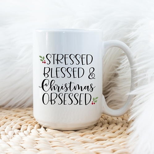 Stressed blessed & Christmas obsessed