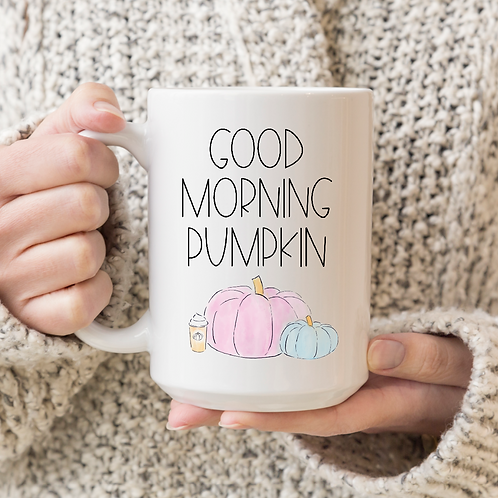 Good morning pumpkin