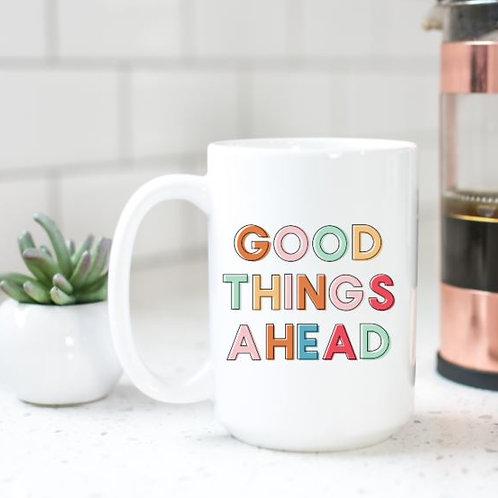Good things ahead
