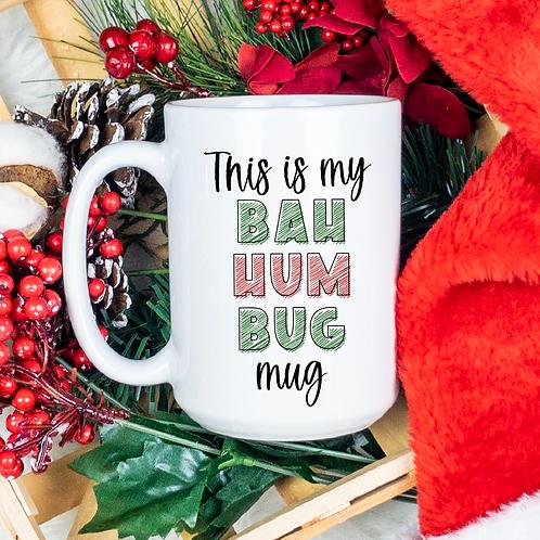 This is my bah hum bug mug