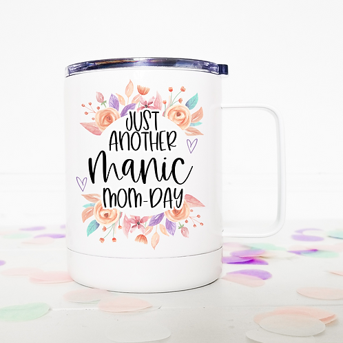 Just another manic mom-day travel mug