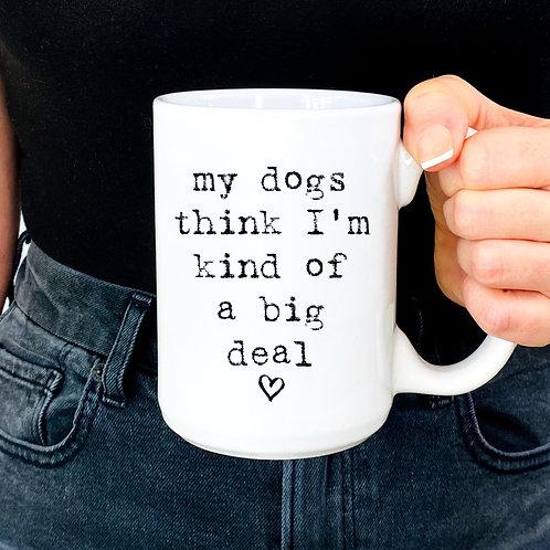 My dog thinks I'm a big deal