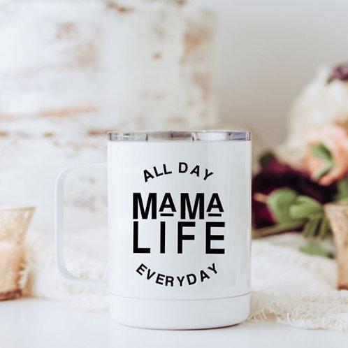 Mama life travel mug