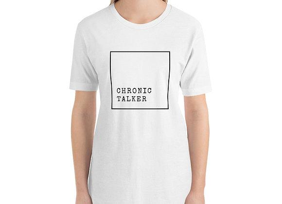 Chronic Talker Short-Sleeve Unisex T-Shirt