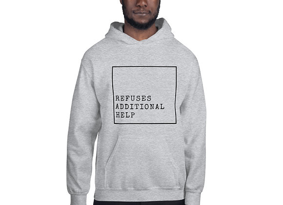 Refuses Additional Help Unisex Hoodie