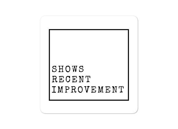 Shows Recent Improvement stickers