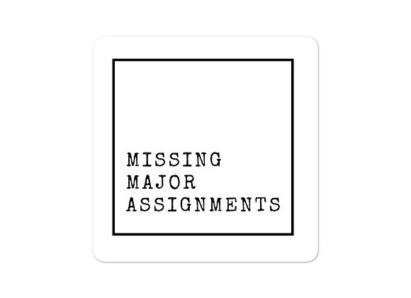 Missing Major Assignments stickers