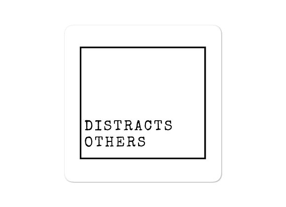 Distracts Others stickers