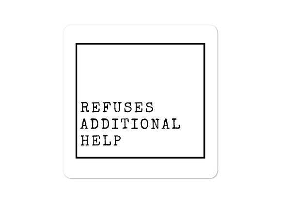 Refuses Additional Help stickers
