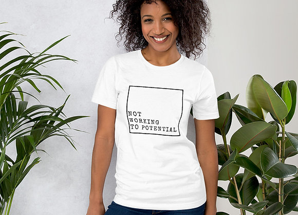 Not Working to Potential Short-Sleeve Unisex T-Shirt