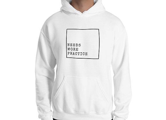 Needs More Practice Unisex Hoodie