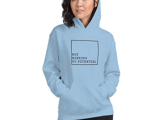 Not Working to Potential Unisex Hoodie