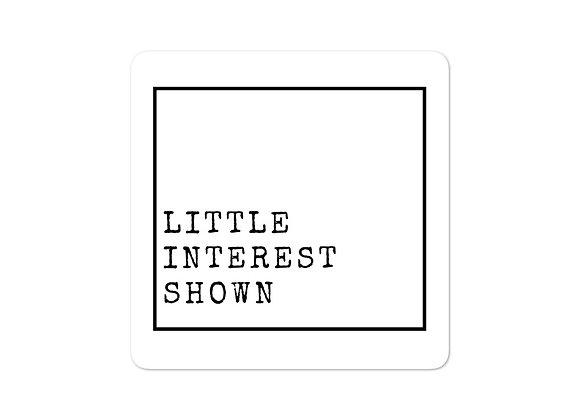 Little Interest Shown stickers