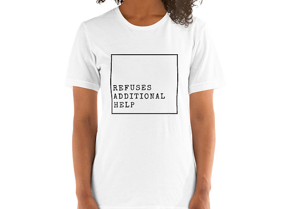Refuses Additional Help Short-Sleeve Unisex T-Shirt
