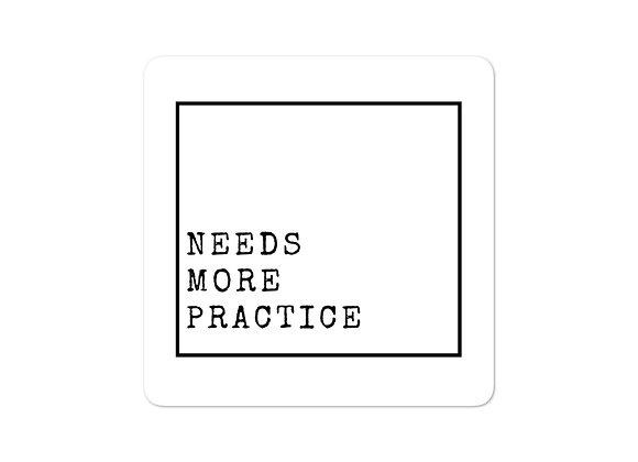 Needs More Practice stickers