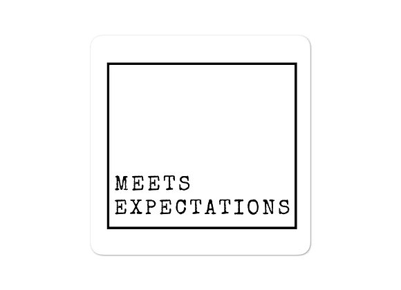 Meets Expectations stickers