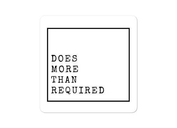 Does More Than Required stickers