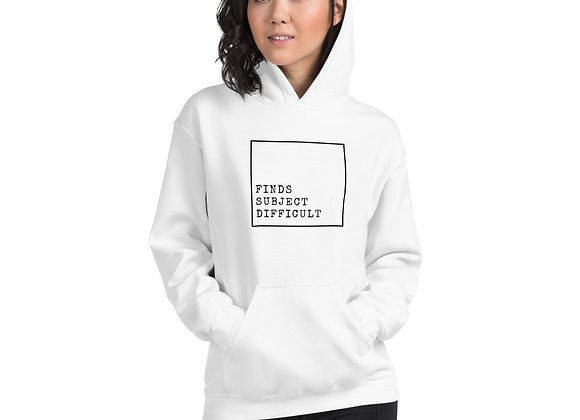 Finds Subject Difficult Unisex Hoodie