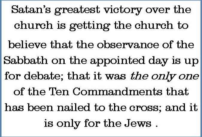 """""""Satan's greatest victory over the Church is getting the Church to believe that the observance of the Sabbath is up for debate..."""" a quote by Taneallea Feddis, Paradise Ministries blog.."""