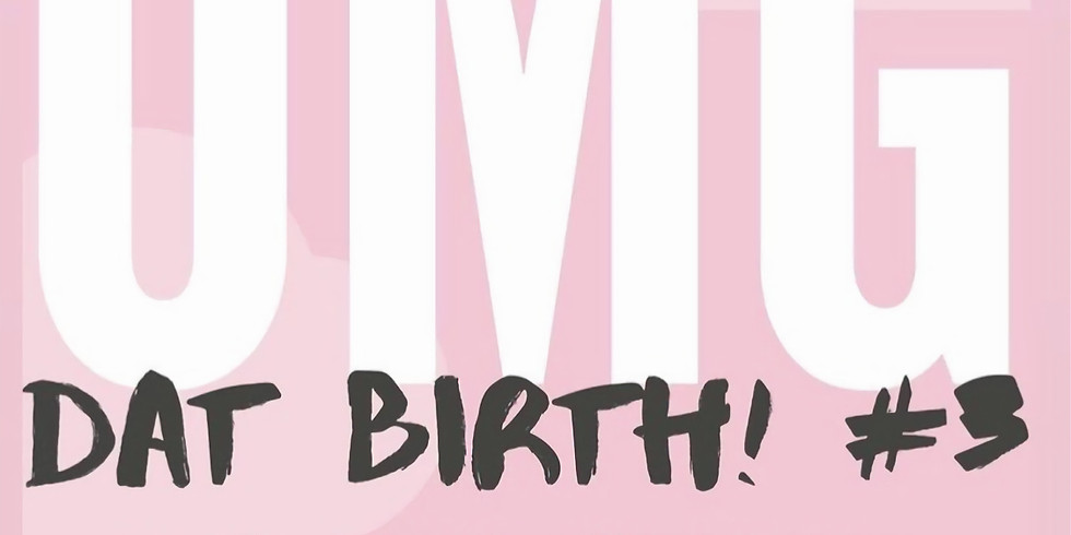 OMG Dat Birth #3/Let's Talk About All Things Doulas