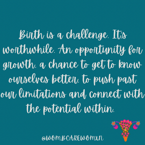 Birth is a challenge. It's worthwhile…
