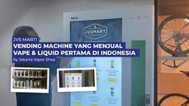 JVS MART Vending Machine Vape & Liquid Pertama di Indonesia