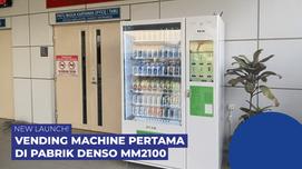 NEW LAUNCH! Vending Machine Pertama di Pabrik Denso MM2100